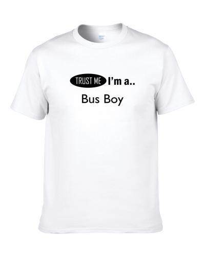 Trust Me I Am A Bus Boy  Shirt For Men