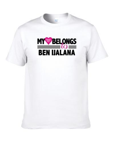 My Heart Belongs To Ben Ijalana New York NY Football Player Fan Shirt
