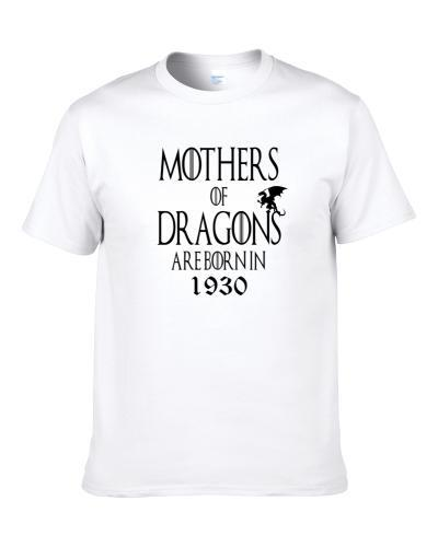 1930 Mothers Of Dragons Are Born In 1930 Shirt For Men