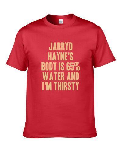 Jarryd Hayne Body Is Water I'm Thirsty San Francisco Football Player Fan S-3XL Shirt