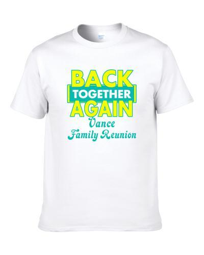 Vance Family Back Together Again Reunion Shirt For Men