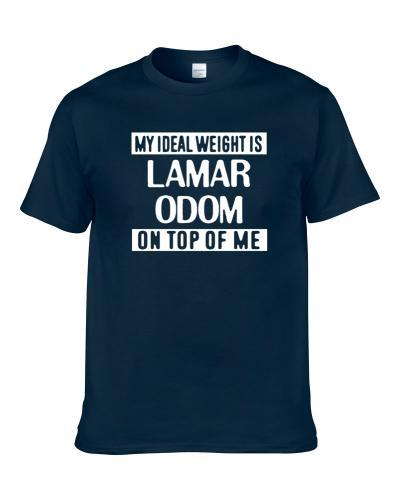My Ideal Weight Is Lamar Odom On Top Of Me Dallas Basketball Player Funny Fan tshirt for men