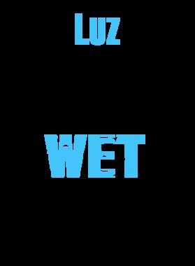 Luz Makes My Dreams Wet T Shirt