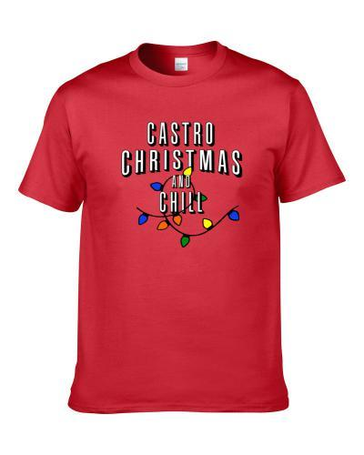 Castro Christmas And Chill Family Christmas T Shirt