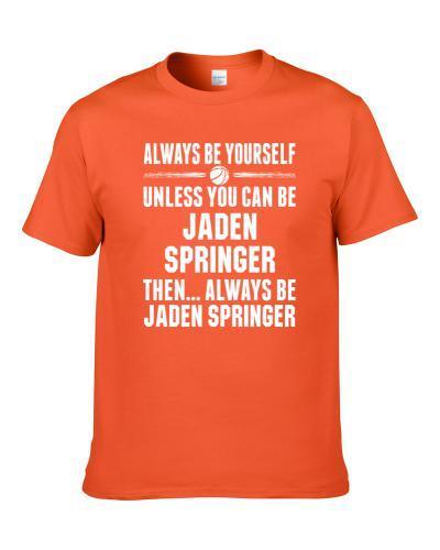 Always Be Yourself Jaden Springer Tenneessee Basketball Fan tshirt for men