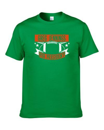 Greg Jennings For President Miami Football Player Funny Political Satire Sports Fan S-3XL Shirt