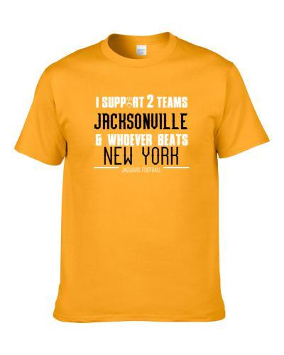 Support Jacksonville And Whoever Beats New York Football Fan Team Rivals S-3XL Shirt