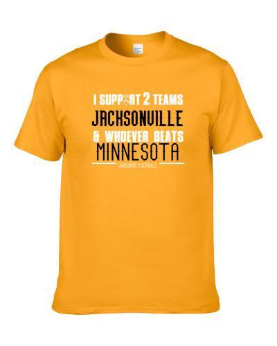 Support Jacksonville And Whoever Beats Minnesota Football Fan Team Rivals S-3XL Shirt