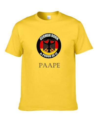 German Born And Proud of It Paape  Shirt