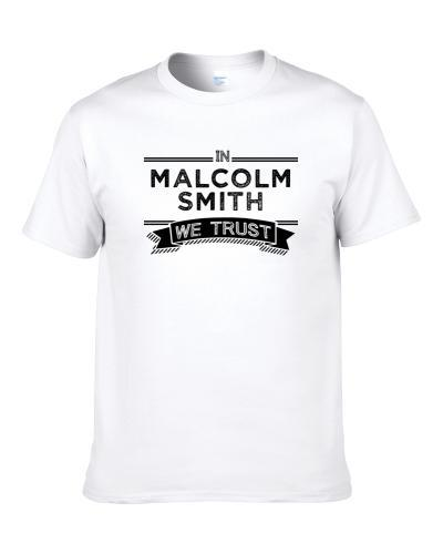 In Malcolm Smith We Trust Oakland Football Player Fan S-3XL Shirt