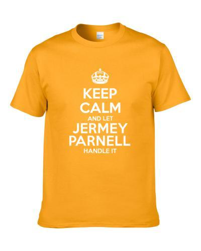 Keep Calm And Let Jermey Parnell Handle It Jacksonville Football Player Sports Fan S-3XL Shirt