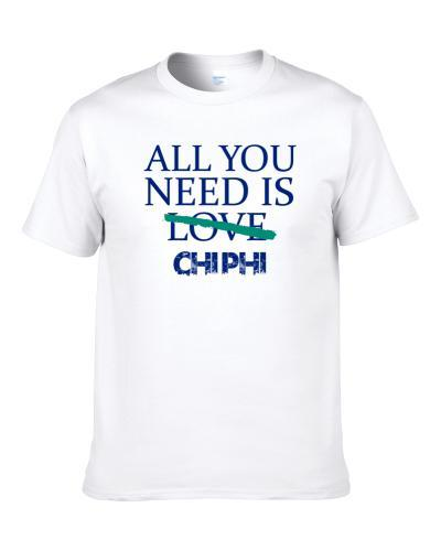 All You Need Is Chi Phi  Alcohol T-Shirt