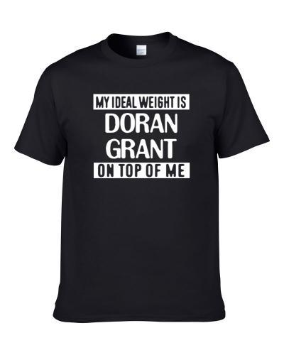 My Ideal Weight Is Doran Grant On Top Of Me Pittsburgh Football Player Fan S-3XL Shirt