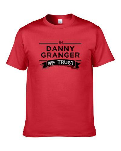 In Danny Granger We Trust Los Angeles Basketball Players Cool Sports Fan tshirt for men