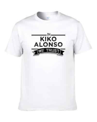 In Kiko Alonso We Trust Philadelphia Football Player Fan S-3XL Shirt