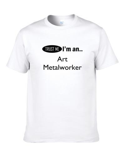 SuperHero Cleverly Disguised As  Art Metalworker  S-3XL Shirt