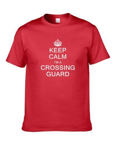 Keep Calm I'm A Crossing Guard TEE