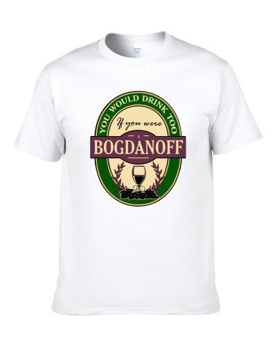 Drink If You Are A Bogdanoff Funny Wine Party Label Inspired S-3XL Shirt