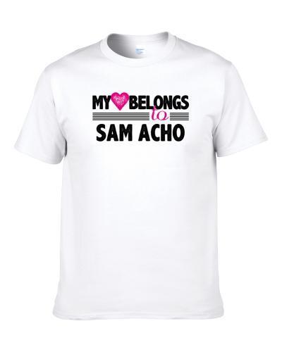 My Heart Belongs To Sam Acho Chicago Football Player Fan T Shirt