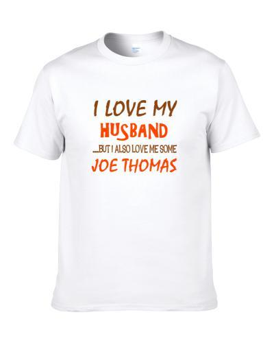 Joe Thomas Sports Love Me Some Men T Shirt