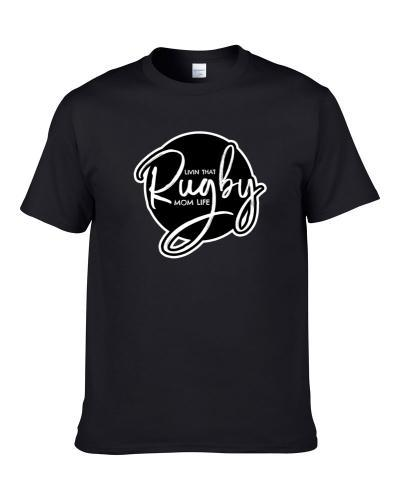 Living That Rugby Mom Life Kids Sports Support Womens Ladies TEE