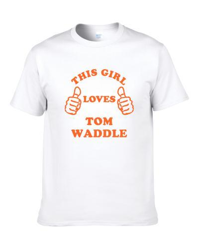 This Girl Loves Tom Waddle  Chicago Football S-3XL Shirt