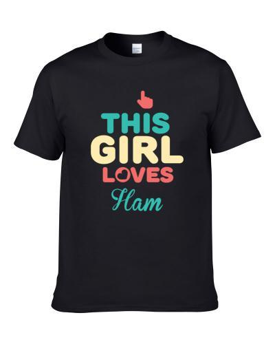 This Girl Loves Ham Name T-Shirt