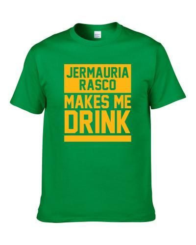 Jermauria Rasco Makes Me Drink Green Bay Football Player Funny Fan S-3XL Shirt