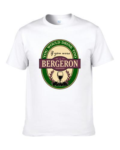 Drink If You Are A Bergeron Funny Wine Party Label Inspired Shirt