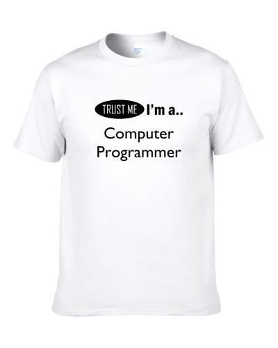 Trust Me I Am A Computer Programmer  Shirt For Men