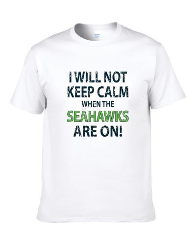Keep Calm Seahawks Are On NFL Football Game Seattle Cool Sports S-3XL Shirt