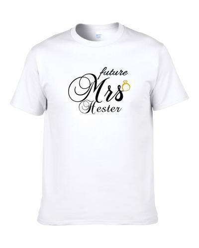 Future Mrs. Hester Cute Engagement Fiance S-3XL Shirt