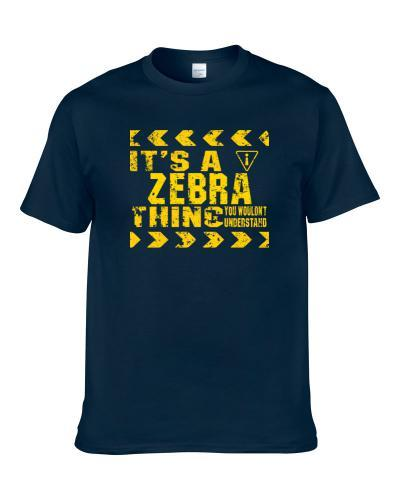 It's a Zebra Thing Wouldn't Understand Construction Worn Look Shirt