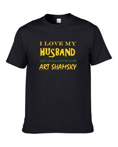 Art Shamsky California Love Me Some Basketball Hockey Baseball Football Shirt