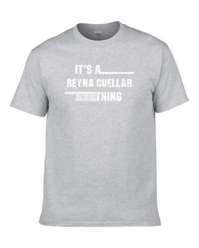 A Reyna Cuellar Thing You Wouldn't Understand Funny Worn Look Men T Shirt