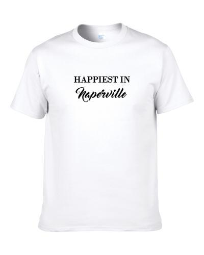 Naperville Happiest In Naperville S-3XL Shirt