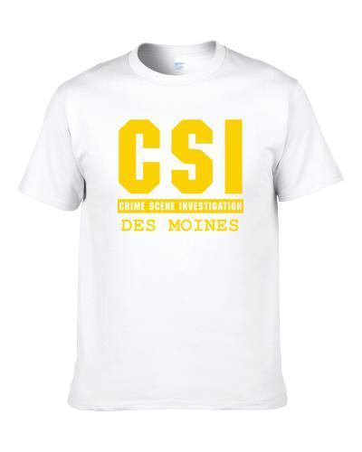 Csi Des Moines Crime Scene Investigation Tv Show Parody S-3XL Shirt