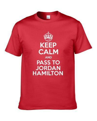 Keep Calm And Pass To Jordan Hamilton Houston Basketball Players Cool Sports Fan TEE