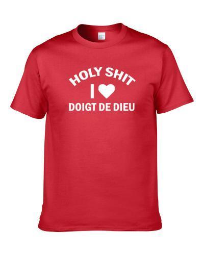Holy Shit I Love Doigt De Dieu Beer Lover Drinking Gift S-3XL Shirt
