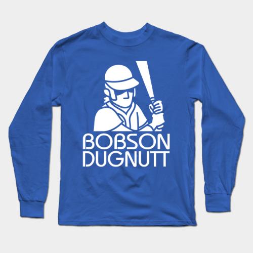 Bobson Dugnutt Dark Baseball Long Sleeve T-Shirt (#Z10)