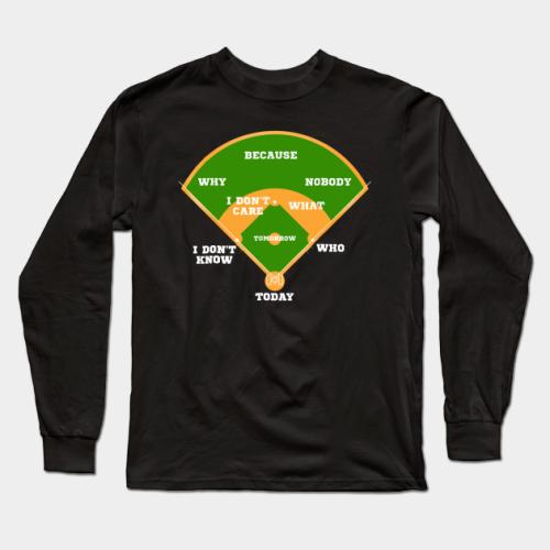 Whos on First Baseball Diamond Fielding Card Baseball Long Sleeve T-Shirt (#Z08)