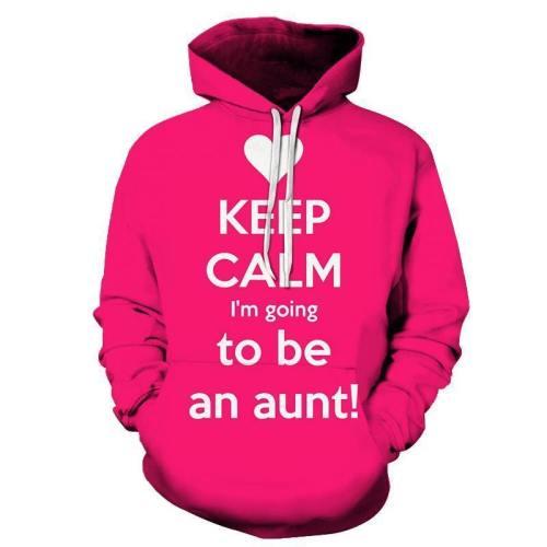 Keep Calm Aunty - Niece 3D - Sweatshirt, Hoodie, Pullover