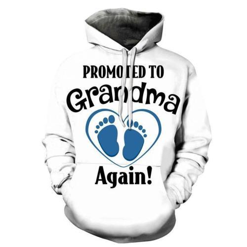 Promoted Grandma 3D - Sweatshirt, Hoodie, Pullover
