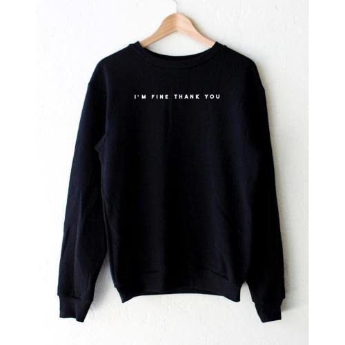 I'M Fine Thank You Sweatshirt