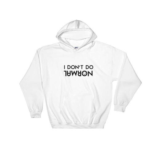 I Don'T Do Normal Hooded Sweatshirt