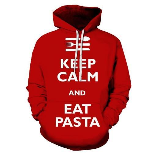 Keep Calm Eat Pasta 3D - Sweatshirt, Hoodie, Pullover