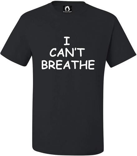 I Can't Breathe Adult T-Shirt