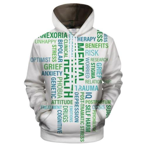 Mental Health Supportive Words 3D - Sweatshirt, Hoodie, Pullover